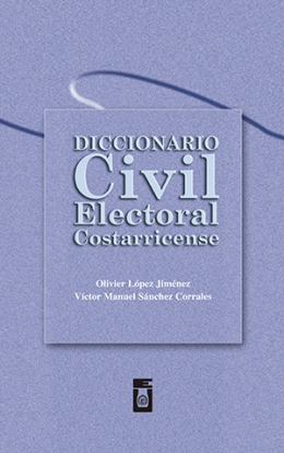 DICCIONARIO CIVIL ELECTORAL COSTARRICENSE