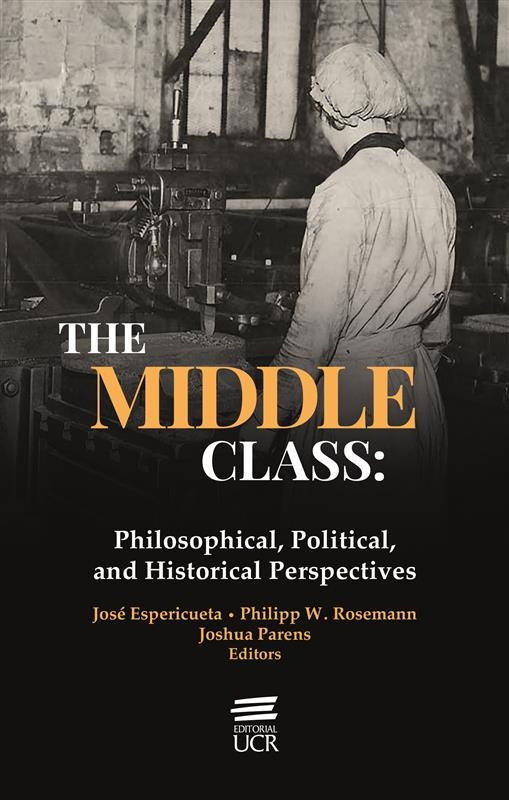 The Middle Class: Philosophical, Political and Historical Perspectives